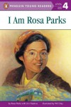 I Am Rosa Parks - Rosa Parks, James Haskins, Wil Clay