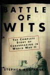 Battle of Wits: The Complete Story of Codebreaking in World War II - Stephen Budiansky