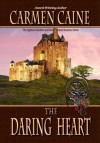 The Daring Heart (The Highland Heather and Hearts Scottish Romance Series) - Carmen Caine