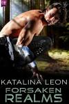 Forsaken Realms (A Bounty Hunters United Novella) (On the Run Book 1) - Katalina Leon