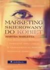 Marketing skierowany do kobiet - Martha Barletta