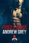 Fuoco e acqua - Andrew Grey