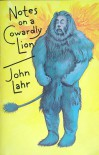 Notes on a Cowardly Lion: Biography of Bert Lahr - John Lahr