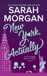 New York, Actually: A Romance Novel (From Manhattan With Love) - Sarah Morgan