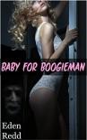 Baby for Boogieman - Eden Redd