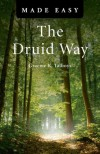 The Druid Way Made Easy (Made Easy (O Books)) - Graeme Talboys