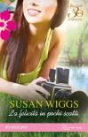 La felicita' in pochi scatti - Susan Wiggs