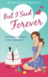 But I Said Forever - Jennifer Gilby Roberts