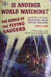 Is Another World Watching? The Riddle of the Flying Saucers - Gerald Heard