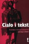 Ciało i tekst. Feminizm w literaturoznawstwie - antologia szkiców - Anna Nasiłowska
