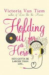 Holding out for a Hero - Victoria Van Tiem