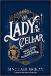 The Lady in the Cellar - Sinclair McKay