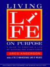 Living Life on Purpose: A Guide to Creating a Life of Success and Significance - Greg Anderson