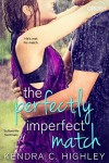 The Perfectly Imperfect Match (Suttonville Sentinels) - Kendra C. Highley