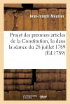 Projet des premiers articles de la Constitution, lu dans la séance du 28 juillet 1789 - Jean Joseph Mounier, Assemblée nationale