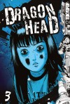 Dragon Head 3 (Dragon Head - Minetaro Mochizuki