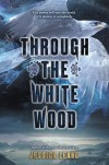 Through the White Wood - Jessica Leake