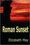 Roman Sunset - Elizabeth   May