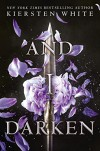 And I Darken - Kiersten White