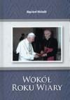 Wokół Roku Wiary - abp Józef Michalik