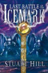 Last Battle of the Icemark (Icemark Chronicles) - Stuart Hill
