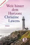 Weit hinter dem Horizont - Christine Lawens