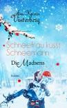 Schneefrau küsst Schneemann: Winterlicher Liebesroman mit dänischen Rezepten (Die Madsens 1) - Ann-Kristin Vinterberg