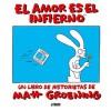 El amor es el infierno - Matt Groening, Óscar Palmer