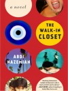 The Walk-In Closet - Abdi Nazemian
