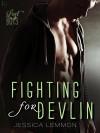 Fighting for Devlin: A Lost Boys Novel - Jessica Lemmon