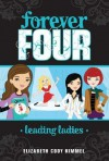 Leading Ladies #2 (Forever Four) by Kimmel, Elizabeth Cody (2012) Paperback - Elizabeth Cody Kimmel
