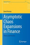 Asymptotic Chaos Expansions in Finance: Theory and Practice (Springer Finance) - David Nicolay