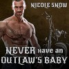 Never Have an Outlaw's Baby - Nicole Snow, Alexandra Shawnee