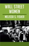 Wall Street Women - Melissa S. Fisher