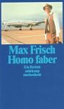Homo faber: Ein Bericht - Max Frisch