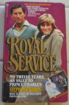Royal Service: My Twelve Years As Valet to Prince Charles - Stephen P. Barry