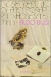 The Standard Life of a Temporary Pantyhouse Salesman - Aldo Busi