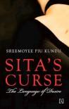 Sita's Curse : The Language of Desire - Sreemoyee Piu Kundu