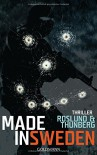 Made in Sweden: Thriller - Stefan Thunberg, Anders Roslund, Lotta Rüegger, Holger Wolandt