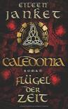 CALEDONIA - Flügel der Zeit (CALEDONIA-SAGA) - Eileen Janket