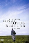 Eddies Bastard: Roman - William Kowalski