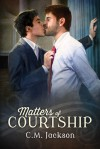 Matters of Courtship - C.M. Jackson
