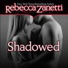 Shadowed - Audible Studios, Rebecca Zanetti, Karen White