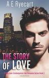 The Story of Love (Urban Love Contemporary Gay Romance) (Volume 2) - A E Ryecart