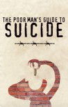 The Poor Man's Guide To Suicide - Andrew Armacost