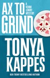 Ax To Grind (A Kenni Lowry Mystery) (Volume 3) - Tonya Kappes