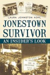 Jonestown Survivor: An Insider's Look - Laura Johnston Kohl