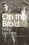 On the Bro'd - Mike Lacher, Mile Lacher