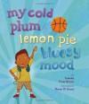 My Cold Plum Lemon Pie Bluesy Mood - Tameka Fryer Brown