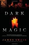 Dark Magic - James Swain